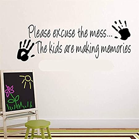 com quotes please excuse mess kids are making memories