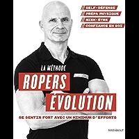 La méthode Ropers Evolution : Se sentir fort avec un minimum d'efforts (Sport) (French Edition)