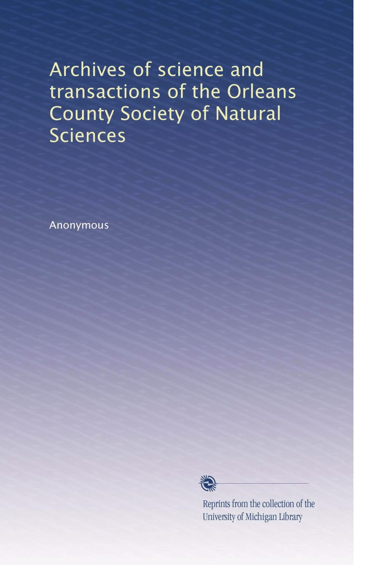 Download Archives of science and transactions of the Orleans County Society of Natural Sciences pdf
