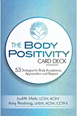 The Body Positivity Card Deck: 53 Strategies for Body Acceptance, Appreciation and Respect Cards