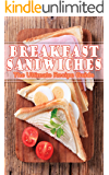Breakfast Sandwiches - The Ultimate Recipe Guide