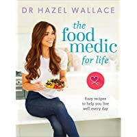 The Food Medic for Life: Easy recipes to help you live well every day