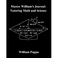 Master William's Journal: Tutoring Math and Science (English Edition)