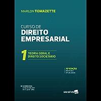 Curso de direito empresarial - Volume 1: Teoria Geral do Direito Empresarial e Direito Societário