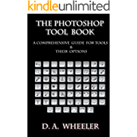 The Photoshop Tool Book: A Comprehensive Guide To Tools And Their Options. book cover