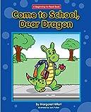 Come to School, Dear Dragon (Beginning-to-Read: Dear Dragon)