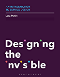 An Introduction to Service Design: Designing the Invisible (English Edition)