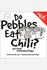 Do Pebbles Eat Chili? and Other Outlandish Poems: Featuring the Cast of the You Rock! Group! Paperback