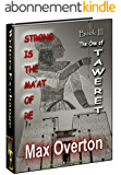 Strong is the Ma'at of Re, Book 3: The One of Taweret (English Edition)