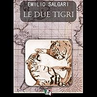 Le due tigri (I Pirati della Malesia Vol. 4)