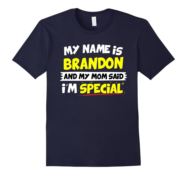 Brandon T-Shirt My Mom Said Im Special-Vaci