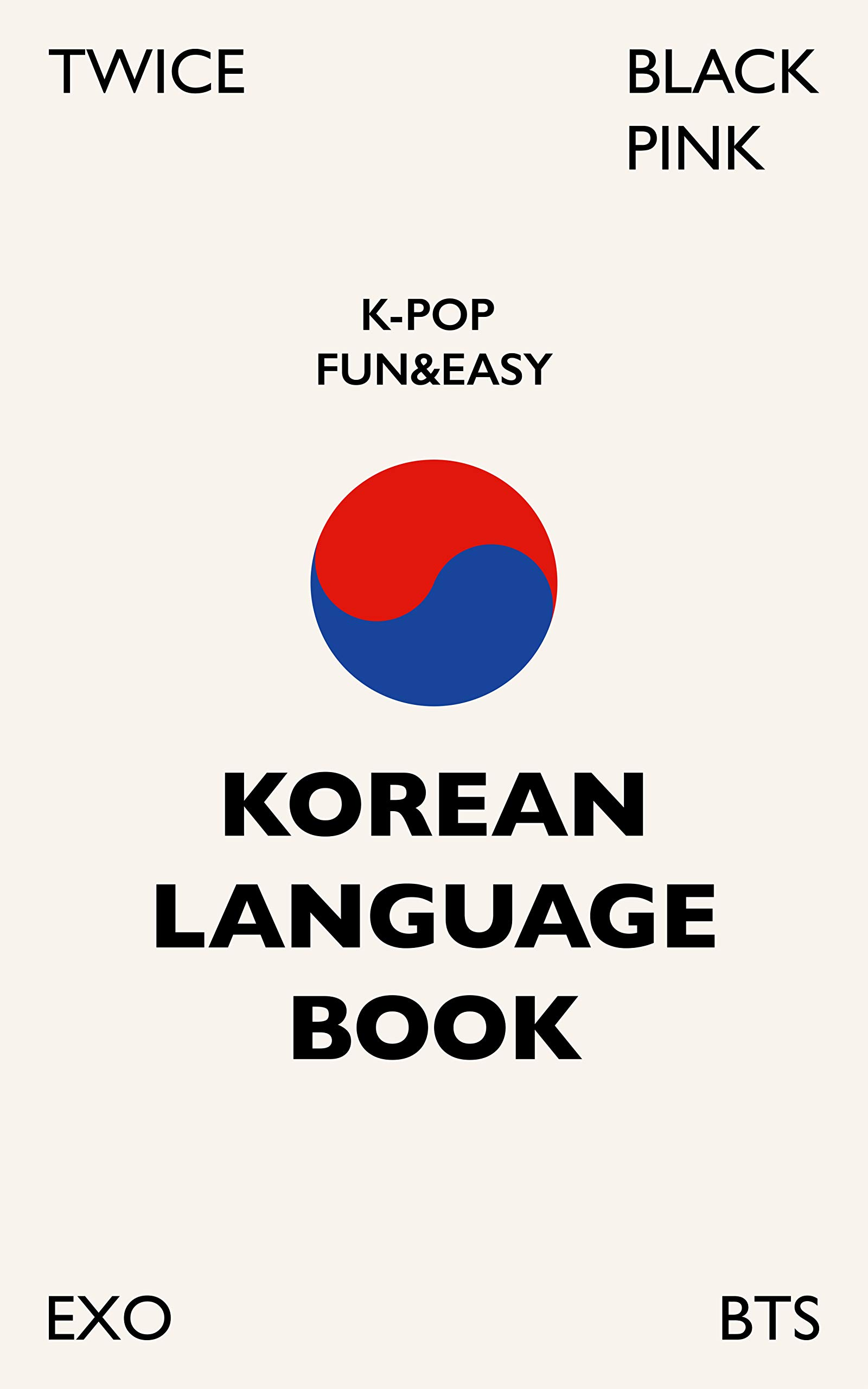 K-Pop Fun and Easy Korean Language Book: Fun and Easy Korean learning with K-Pop! (English Edition)