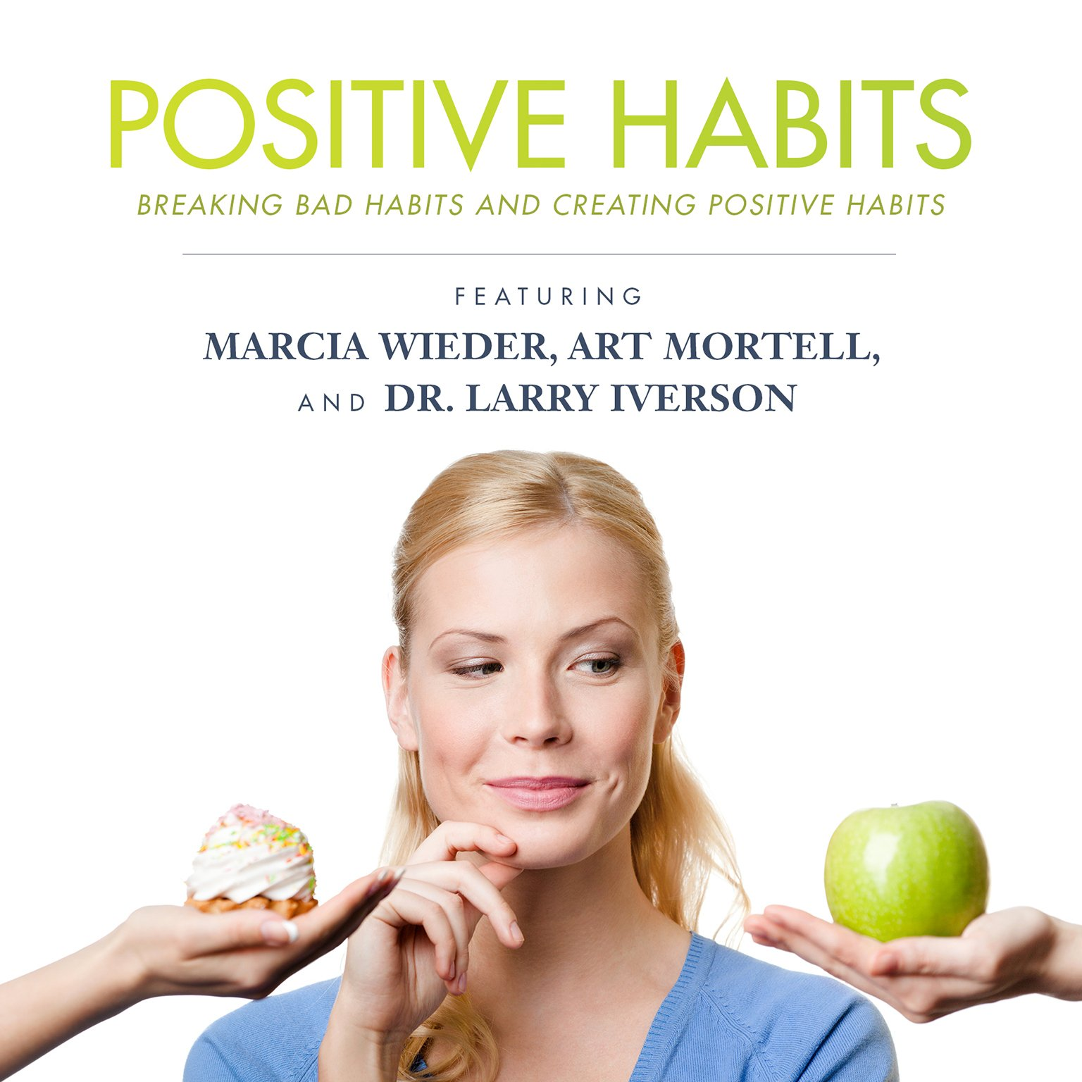 Download Positive Habits: Breaking Bad Habits and Creating Positive Habits (Made for Success) ebook