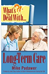 What's the Deal with Long-Term Care? Kindle Edition