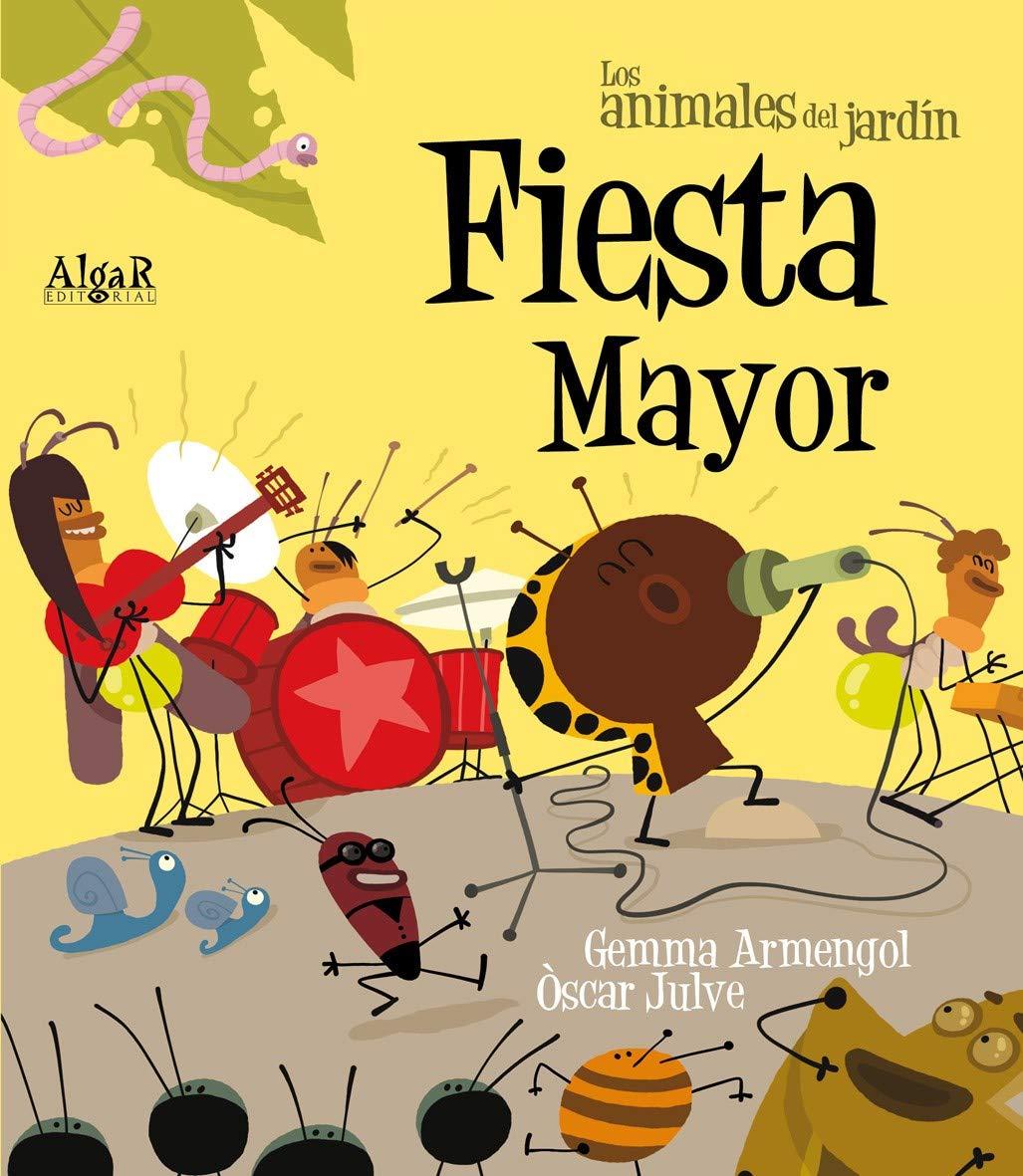 Fiesta Mayor: 10 (Los animales del jardín): Amazon.es: Gemma Armengol, Òscar Julve, Julve Gil, Òscar, Valdés Blanqued, Jesús: Libros