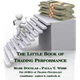 The Little Book of Trading Performance: Real-Life Exercises for Peak Trading Results
