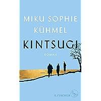 Kintsugi: Roman. Shortlist - nominiert für den Deutschen Buchpreis 2019