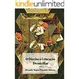 O direito à educação domiciliar (Portuguese Edition)