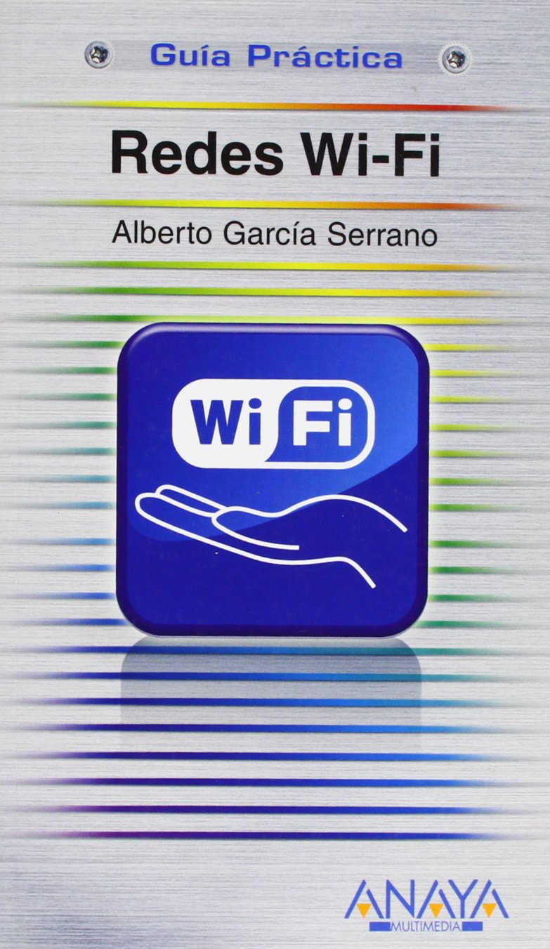 Redes Wi-Fi / Wi-Fi Networks (Guias practicas/ Practical Guides) (Spanish Edition)