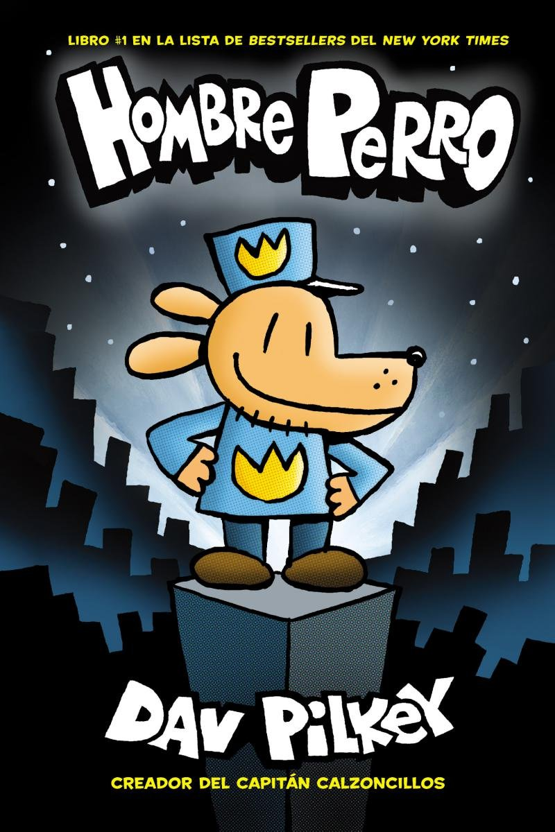 Hombre Perro (Dog Man) (Spanish Edition): Dav Pilkey: 9781338114164: Amazon.com: Books