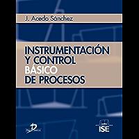 Instrumentación y control básico de procesos (Spanish Edition)
