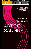 ARTE E SANGUE: Un caso per Alberto Carli