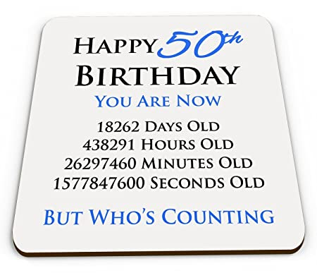 happy 50th birthday Happy 50th Birthday You Are Now Days Hours Minutes Seconds Old  happy 50th birthday