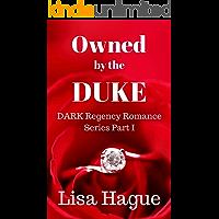 Owned by the Duke: (Dark Regency Romance Series Part I)