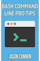 Bash Command Line Pro Tips Kindle Edition