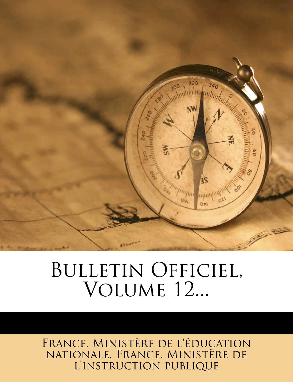 Download Bulletin Officiel, Volume 12... (French Edition) PDF