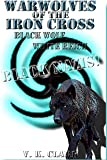 2: Warwolves of the Iron Cross: Black Wolf, White Reich: Black Nazis! (Wehrwolf) (Volume 7)