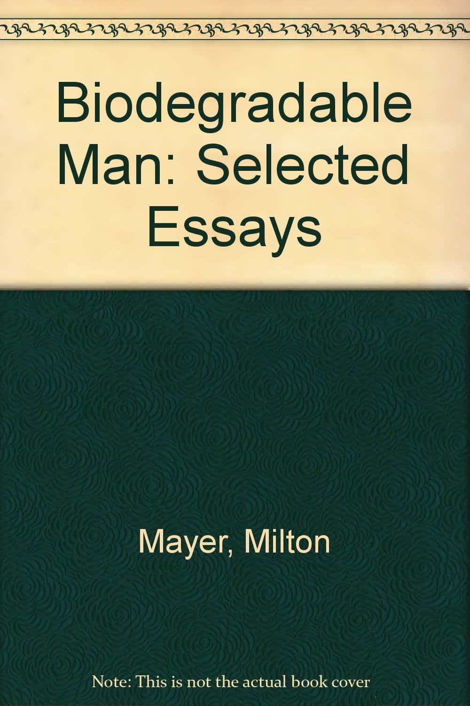 Biodegradable Man: Selected Essays: Amazon.es: Mayer, Milton ...