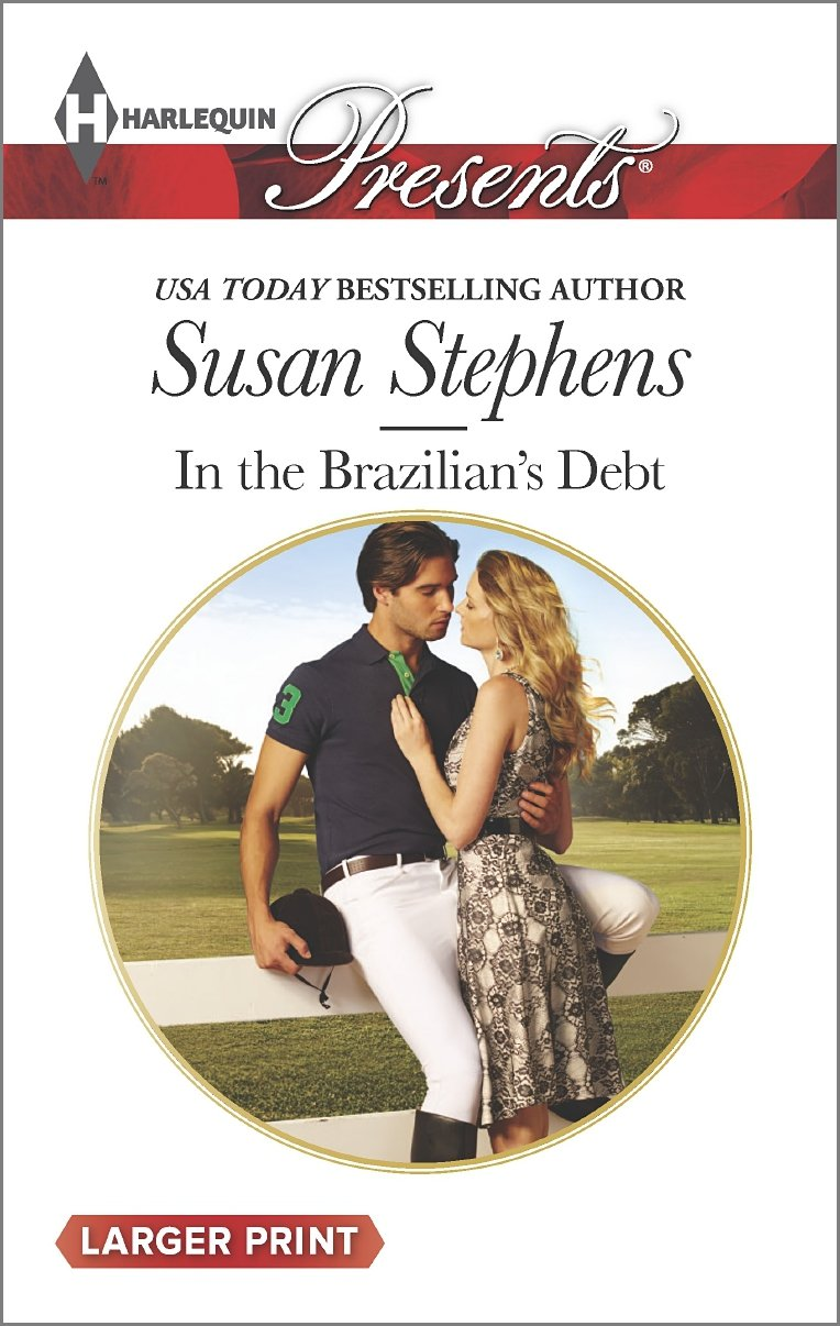 In the Brazilian's Debt    (Harlequin Presents, No 3318) (Larger Print), Stephens, Susan