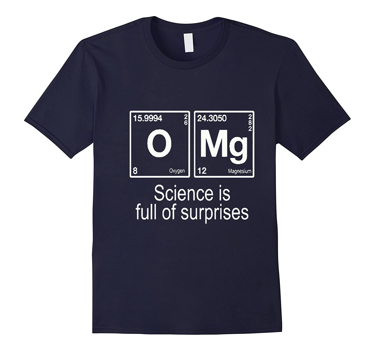 Science Is Full of Surprises T-Shirt-CL