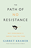 The Path of No Resistance: Why Overcoming is Simpler than You Think (English Edition)