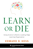 Learn or Die: Using Science to Build a Leading-Edge Learning Organization (Columbia Business School Publishing) (English Edition)