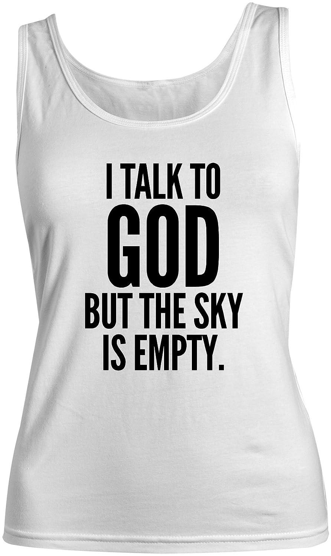 Amazoncom I Talk To God But The Sky Is Empty Atheist Womens Tank