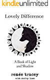 Lovely Difference: A Book of Light and Shadow (Slavery, Interracial Love, Family, and Forgiveness)