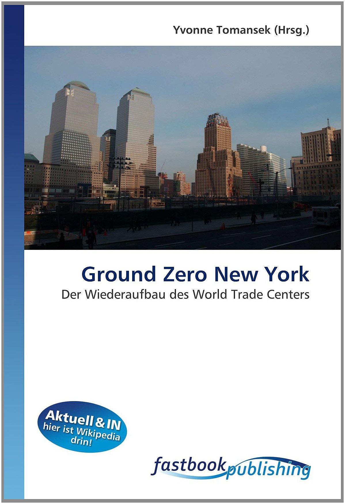 Ground Zero New York: Der Wiederaufbau des World Trade Centers (German Edition) pdf