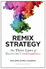 Remix Strategy: The Three Laws of Business Combinations (Harvard Business School Press) Hardcover