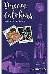 Dream Catchers: A Rockstar Romance (Dream Catchers Series Book 1) Kindle Edition