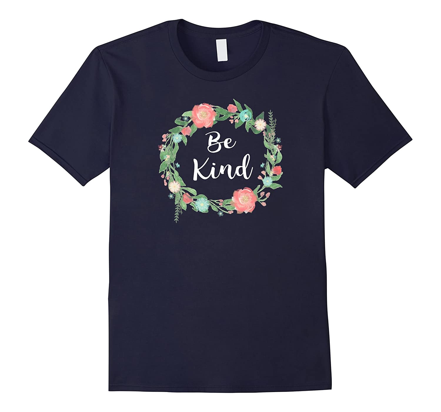 Be Kind tshirt text in Floral Circle flowery ring of flowers-FL