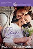 Choose Me: A clean, sweet, faith-filled, small-town romance, where life begins at forty.