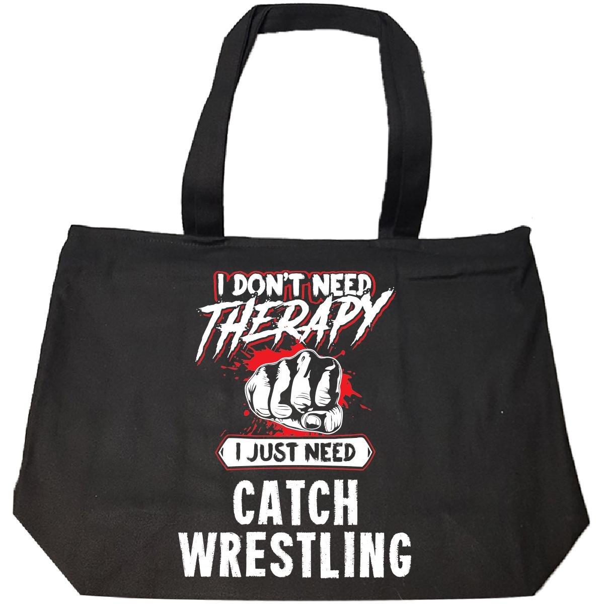Don't Need Therapy Just Need Catch Wrestling Funny Mma Gift - Tote Bag With Zip by My Family Tee