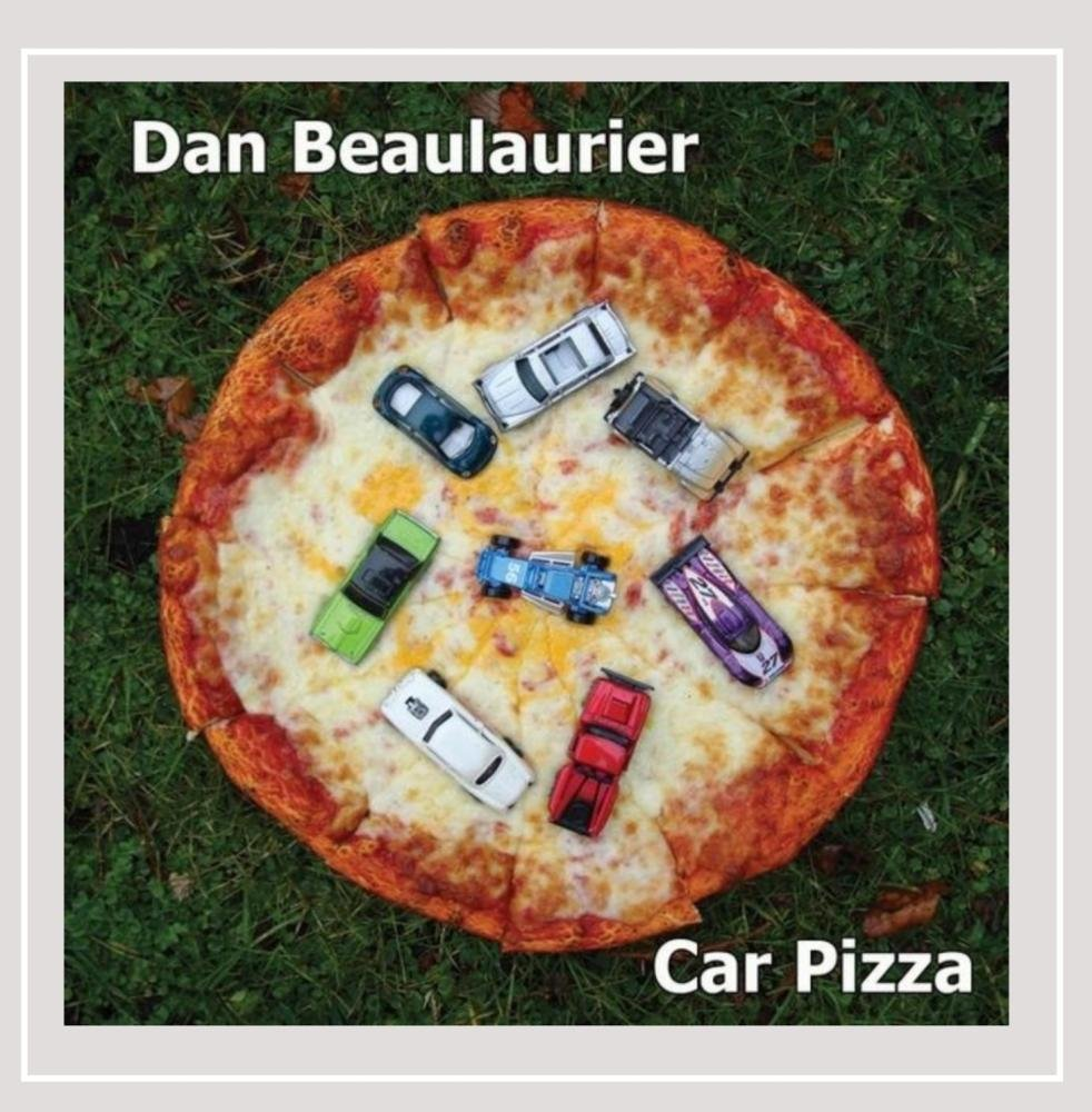 Car Pizza By Dan Beaulaurier Amazoncouk Music