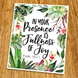 Psalm 16:11 In your presence is fullness of joy