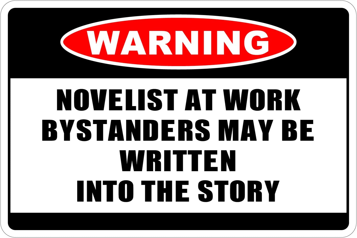 Novelist At Work Novelty Funny Metal Sign 8 in x 12 in