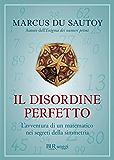Il disordine perfetto: L'avventura di un matematico nei segreti della simmetria (BUR SAGGI)