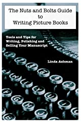 The Nuts and Bolts Guide to Writing Picture Books Kindle Edition