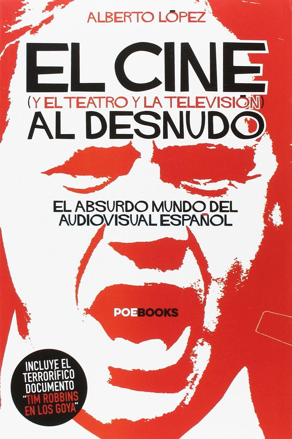 El Cine Al Desnudo Tapa blanda – 2 nov 2016 ALBERTO LÓPEZ Poebooks 8494554646 Films